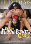 Black Pussy Power Play #2